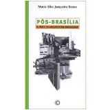 Pós-Brasília - Maria Alice Junqueira Bastos