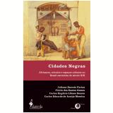 Cidades Negras - Juliana Farias, Flávio Gomes, Carlos Soares