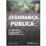 Segurança Pública: a Proposta de Como Aumentar a Capacidade .... - Paulo Amendola