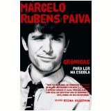 Marcelo Rubens Paiva: Crônicas para Ler na Escola - Marcelo Rubens Paiva