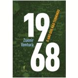 1968 - O Ano que Não Terminou - Zuenir Ventura