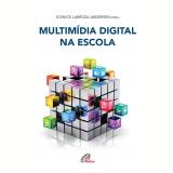 Multimídia Digital Na Escola - Elenice Larroza Andersen