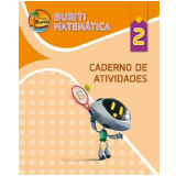 Buriti - Matemática - Ensino Fundamental I - 2º Ano - Caderno de Atividades -