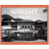 Wright - 1885 - 1916 - Frank Lloyd Wright
