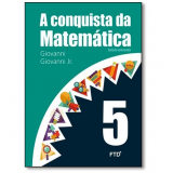 A Conquista Da Matemática - 5º Ano - Giovanni Jr, José R.giovanni