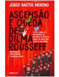 Ascensão E Queda De Dilma Rousseff