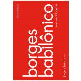 Borges Babilônico - Uma Enciclopédia - Vários autores