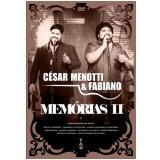 César Menotti & Fabiano - Memórias II (DVD) - César Menotti & Fabiano