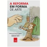 A Reforma Em Forma de Arte - Marcus Nati
