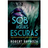 Sob Águas Escuras - Robert Bryndza