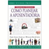 Como Planejar a Aposentadoria - Fabio Gallo Garcia