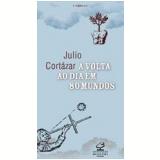 A Volta ao Dia em 80 Mundos (Tomo 2) - Julio Cortázar