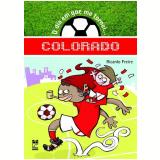 O Dia em que Me Tornei Colorado - Ricardo Freire