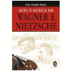 Mito e M�sica em Wagner e Nietzsche