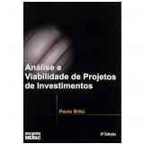 Análise e Viabilidade de Projetos de Investimentos - Paulo Brito