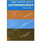 Eletromecânica (Vol. 2) - Aurio Gilberto Falcone