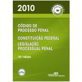 Código de Processo Penal, Legislação Processual Penal e Constituição Federal - Revista dos Tribunais