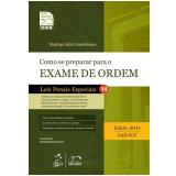 Como se Preparar para o Exame da Ordem - Leis Penais Especiais (Vol. 14) - 2011 - Rodrigo Julio Capobianco