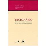 Dicionário de Termos Teológicos Fundamentais do Antigo e do Novo Testamento - Angelika Berlejung, Christian Frevel