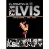 Os Arquivos de Elvis -  Todd Slaughter