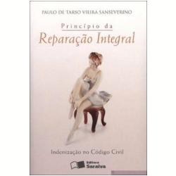 Livros - Principio Da Reparaçao Integral Indenizaçao No - Paulo de Tarso Vieira Sanseverino - 9788502086111