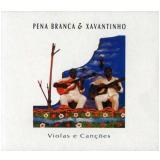 Pena Branca & Xavantinho - Violas & Canções (CD) - Pena Branca & Xavantinho