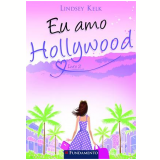 Eu Amo Hollywood - Lindsey Kelk