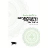 Responsabilidade Tribut�ria De Terceiros - Ctn, Artigos 134 E 135 - Renato Lopes Becho