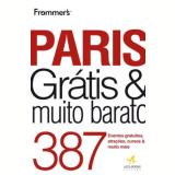 Frommer's Paris Gratis E Muito Barato - Anna Brooke