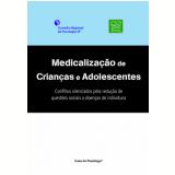 Medicalização para crianças e adolescentes: Conflitos silenciados pela redução de questões sociais a doenças de indivíduos (Ebook) - Conselho Regional de Psicologia de São Paulo