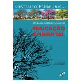 Atividades Interdiciplinares de Educação Ambiental (Ebook) - Genebaldo Freire Dias