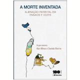 A Morte Inventada - Alan Minas, Daniela Vitorino