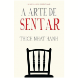 A Arte De Sentar - Thich Nhat Hanh