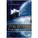 A Fronteira - Rose, Scarlet, L. Scheleger