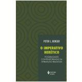 O Imperativo Herético - Peter L. Berger