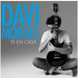 Davi Moraes - Tá Em Casa - Digipack (CD) - Davi Moraes