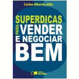 Superdicas para Vender e Negociar Bem - Carlos Alberto Júnior
