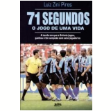 71 Segundos - Luiz Zini Pires