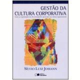 Gestão da Cultura Corporativa - Silvio Luiz Johann