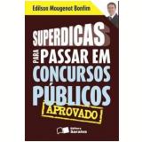Superdicas para Passar em Concursos Públicos - Edilson Mougenot Bonfim