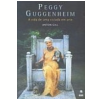 Peggy Guggenheim a Vida de uma Viciada em Artes