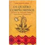 Os Quatro Compromissos - Don Miguel Ruiz