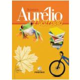 Dicionário Aurélio Ilustrado - Aurelio Buarque de Holanda Ferreira