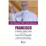 Francisco - O Novo João XVIII