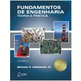 Fundamentos De Engenharia - Teoria E Pr�tica (vol. 4) - Michael R. Lindeburg