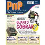 PnP Digital nº 7 - Quanto cobrar um serviço, Virtualização com o Vmware, Servidor LAMP, Fontes de Alimentação  (Ebook) - Iberê M. Campos