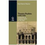 Theatro Paulista (1840-1930) - Paulo Roberto Masseran
