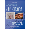 Conquiste a Felicidade com Amor (Ebook)