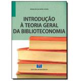 Introdução À Teoria Geral Da Biblioteconomia - Ronaldo Vieira