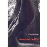Memórias de Nós - Wilma Mendonca